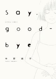 Say,good-bye  : 1